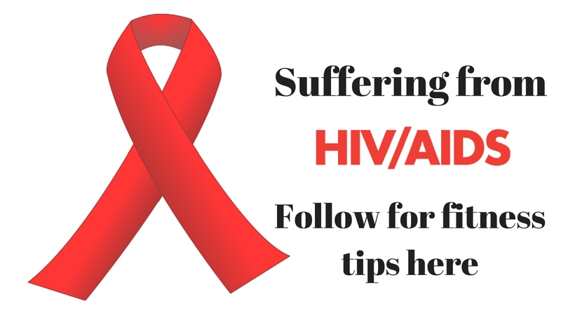 Suffering from AIDS - Follow for fitness tips here
