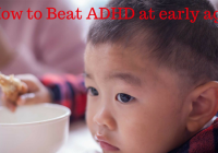 How to Beat ADHD at early age